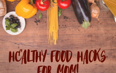 Healthy Food Hacks for Mom (and Dad)!
