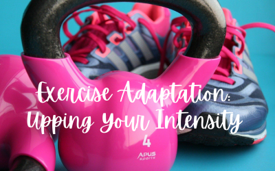 Exercise Adaptation: Upping Your Intensity
