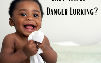 Baby Wipes – Danger Lurking?