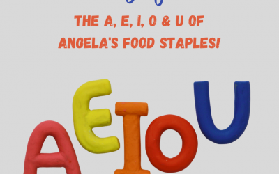 Can I Buy A Vowel? The A, E, I, O & U of Angela's Food Staples