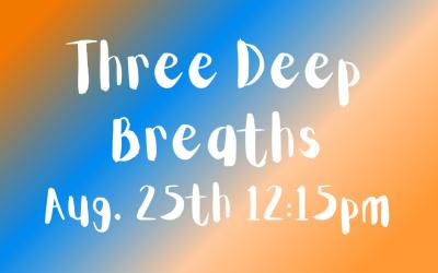 What The Health?! Workshop: 3 Deep Breaths