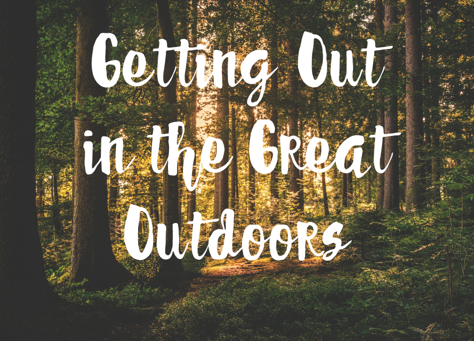 Getting Out in the Great Outdoors